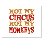 Not my Circus Small Poster