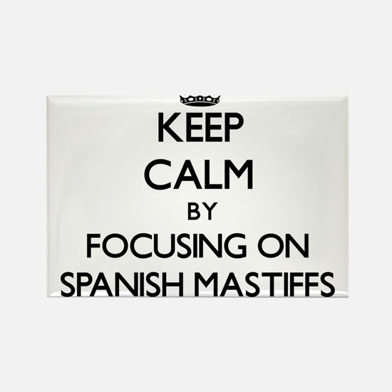 Keep calm by focusing on Spanish Mastiffs Magnets
