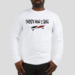 Skateboard Roll Long Sleeve T-Shirt