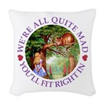 We're All Quite Mad, You'll Fi Woven Throw Pillow