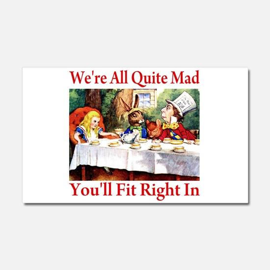 WE'RE ALL QUITE MAD Car Magnet 20 x 12