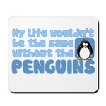 Without Penguins Mousepad