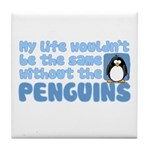 Without Penguins Tile Coaster