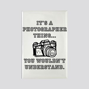 It's A Photographer Thing Magnets