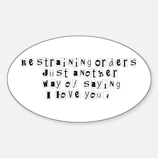 Restraining Orders.. Oval Decal