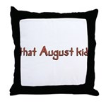 that August kid Throw Pillow