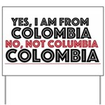 Yes, I am from Colombia Yard Sign