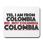 Yes, I Am From Colombia Mousepad