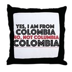 Yes, I am from Colombia Throw Pillow