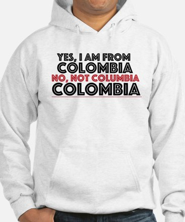 Yes, I am from Colombia Hoodie