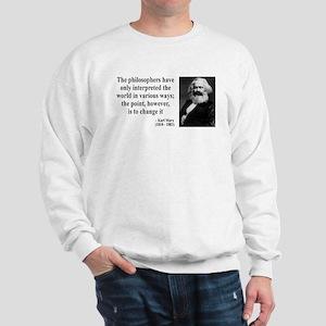 Karl Marx Quote 5 Sweatshirt