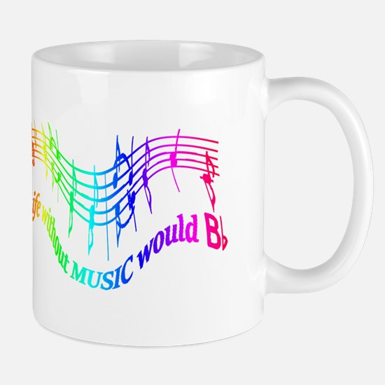 Without Music Life would be flat Humor Quote Mugs