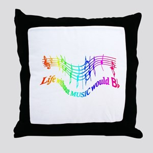 Without Music Life would be flat Humor Quote Throw