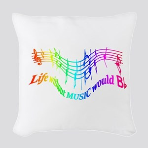 Without Music Life Would Be Woven Throw Pillow