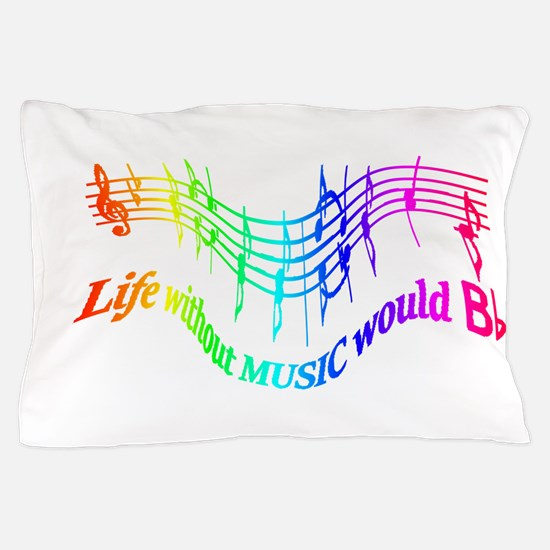 Without Music Life would be flat Humor Quote Pillo