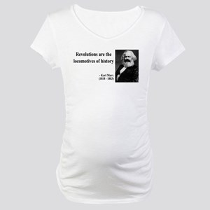 Karl Marx Quote 7 Maternity T-Shirt