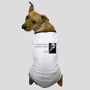 Karl Marx Quote 7 Dog T-Shirt