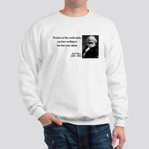Karl Marx Quote 8 Sweatshirt
