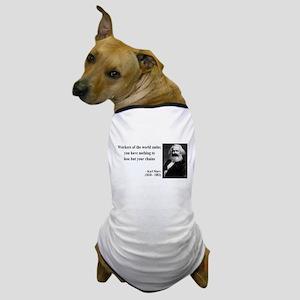 Karl Marx Quote 8 Dog T-Shirt