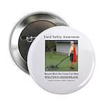 "Yard Safety Awareness 2.25"" Button"