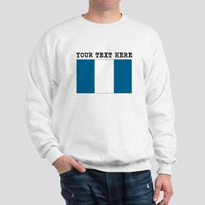 Custom Guatemala Flag Sweatshirt