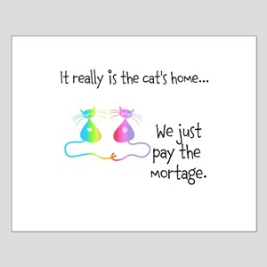 It Really is the Cats Home Posters