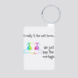 It Really is the Cats Home Keychains