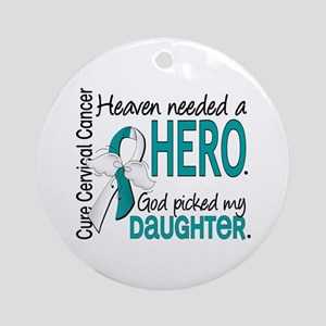 Cervical Cancer HeavenNeededHero1 Ornament (Round)