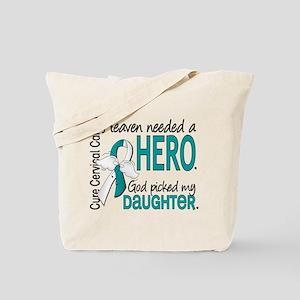 Cervical Cancer HeavenNeededHero1.1 Tote Bag