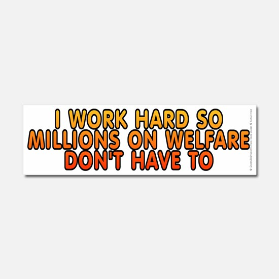 Millions on welfare - Car Magnet 10 x 3