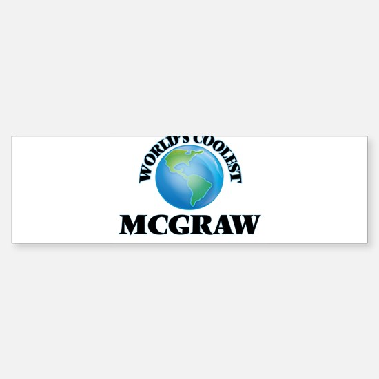 World's Coolest Mcgraw Bumper Bumper Bumper Sticker