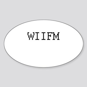 WIIFM - What's in it for me? Oval Sticker