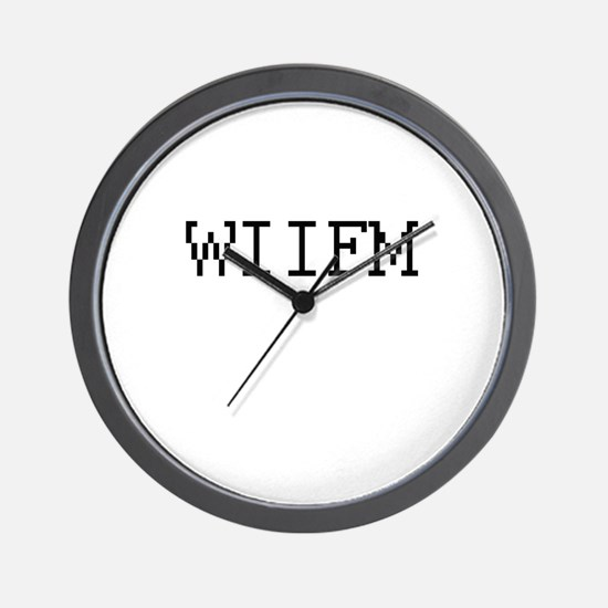 WIIFM - What's in it for me? Wall Clock
