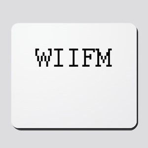 WIIFM - What's in it for me? Mousepad