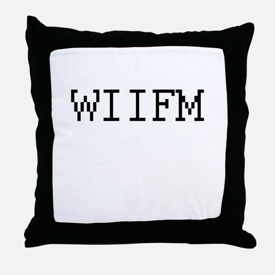 WIIFM - What's in it for me? Throw Pillow