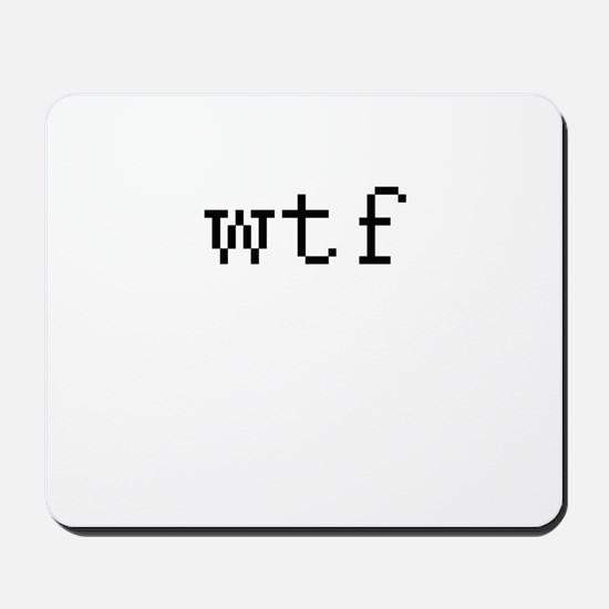 WTF - What the fuck Mousepad