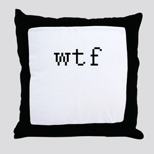 WTF - What the fuck Throw Pillow