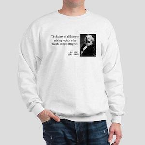 Karl Marx Quote 9 Sweatshirt