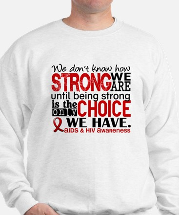 AIDS How Strong We Are Sweatshirt