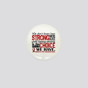AIDS How Strong We Are Mini Button