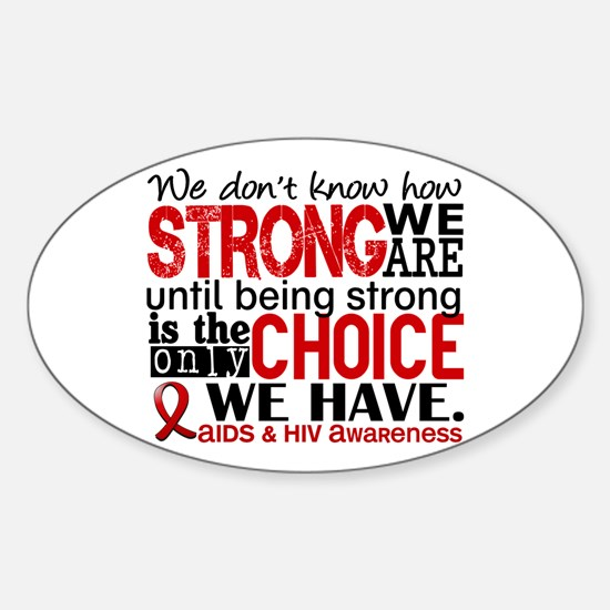 AIDS How Strong We Are Sticker (Oval)
