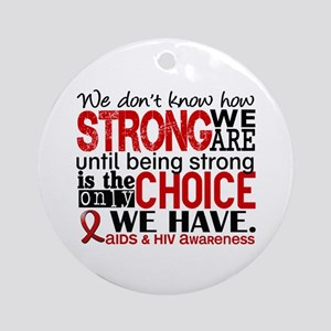 AIDS How Strong We Are Ornament (Round)