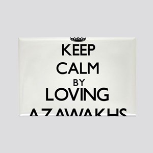 Keep calm by loving Azawakhs Magnets