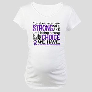 Alzheimer's HowStrongWeAre Maternity T-Shirt