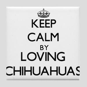 Keep calm by loving Chihuahuas Tile Coaster