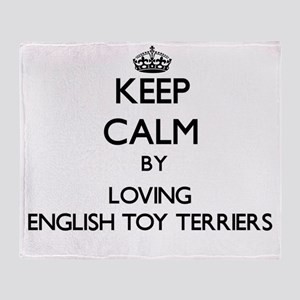 Keep calm by loving English Toy Terr Throw Blanket