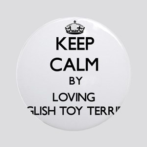 Keep calm by loving English Toy T Ornament (Round)