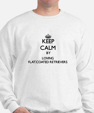 Keep calm by loving Flat-Coated Retriev Sweatshirt