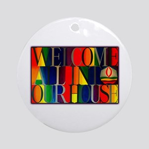 Round Ornament- Welcome All...