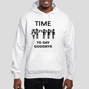 Time To Say Goodbye (Team Groom Hooded Sweatshirt